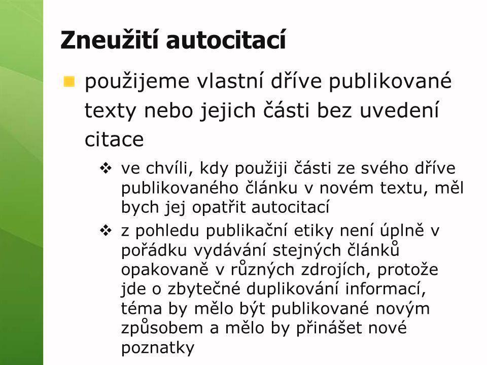 Zneužití autocitací použijeme vlastní dříve publikované texty nebo jejich části bez uvedení citace.