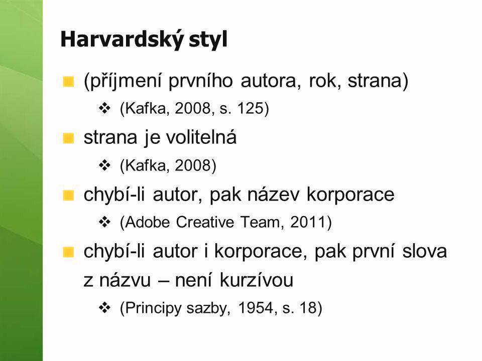 Harvardský styl (příjmení prvního autora, rok, strana)