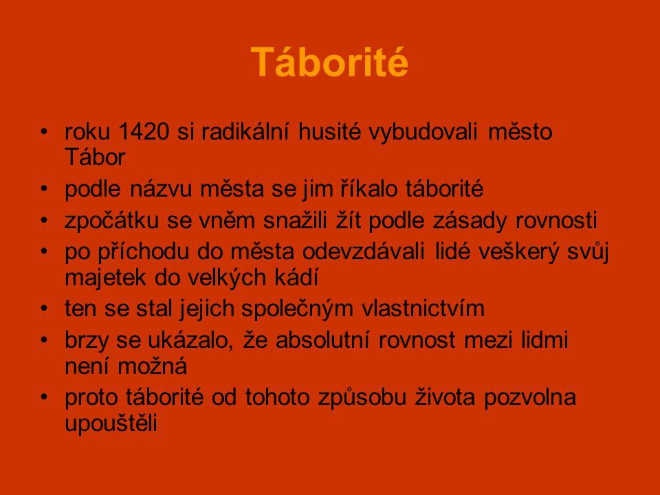 Táborité roku 1420 si radikální husité vybudovali město Tábor