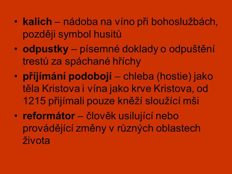 kalich – nádoba na víno při bohoslužbách, později symbol husitů