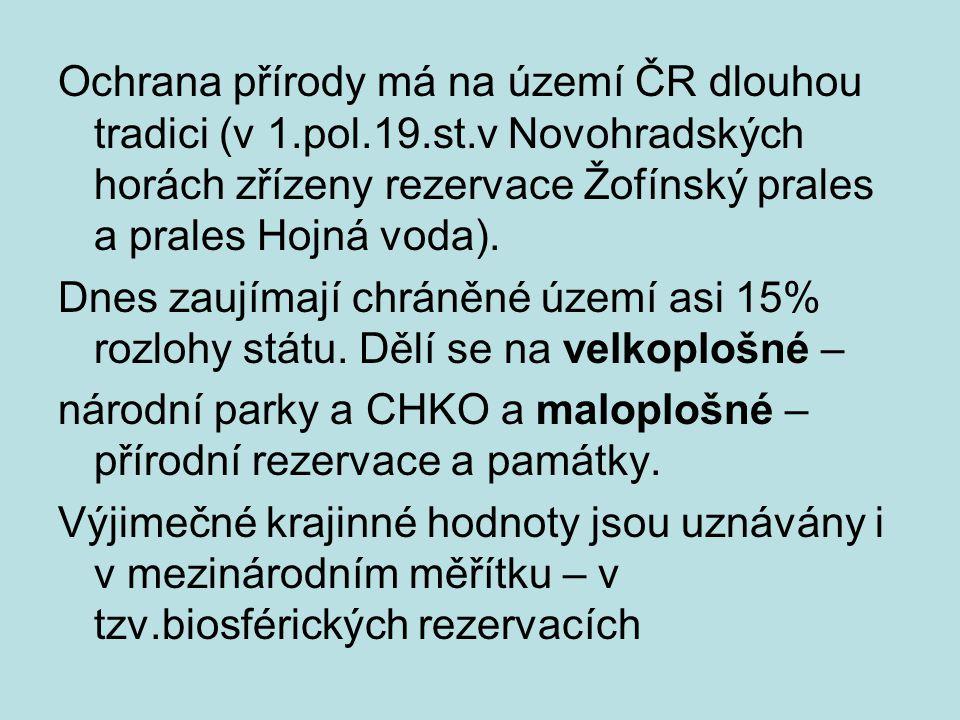 Ochrana přírody má na území ČR dlouhou tradici (v 1. pol. 19. st