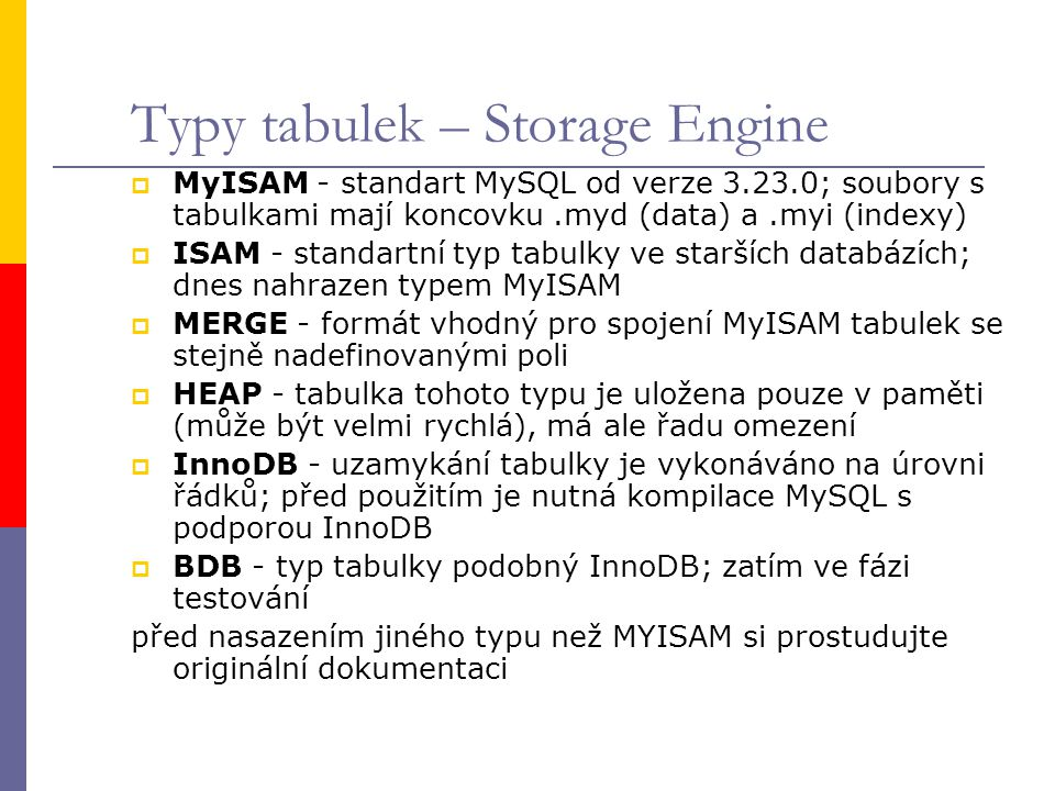 Typy tabulek – Storage Engine