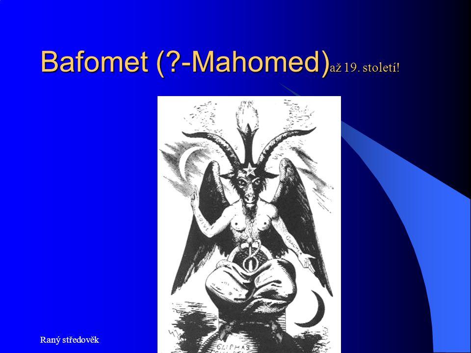Bafomet ( -Mahomed)až 19. století!