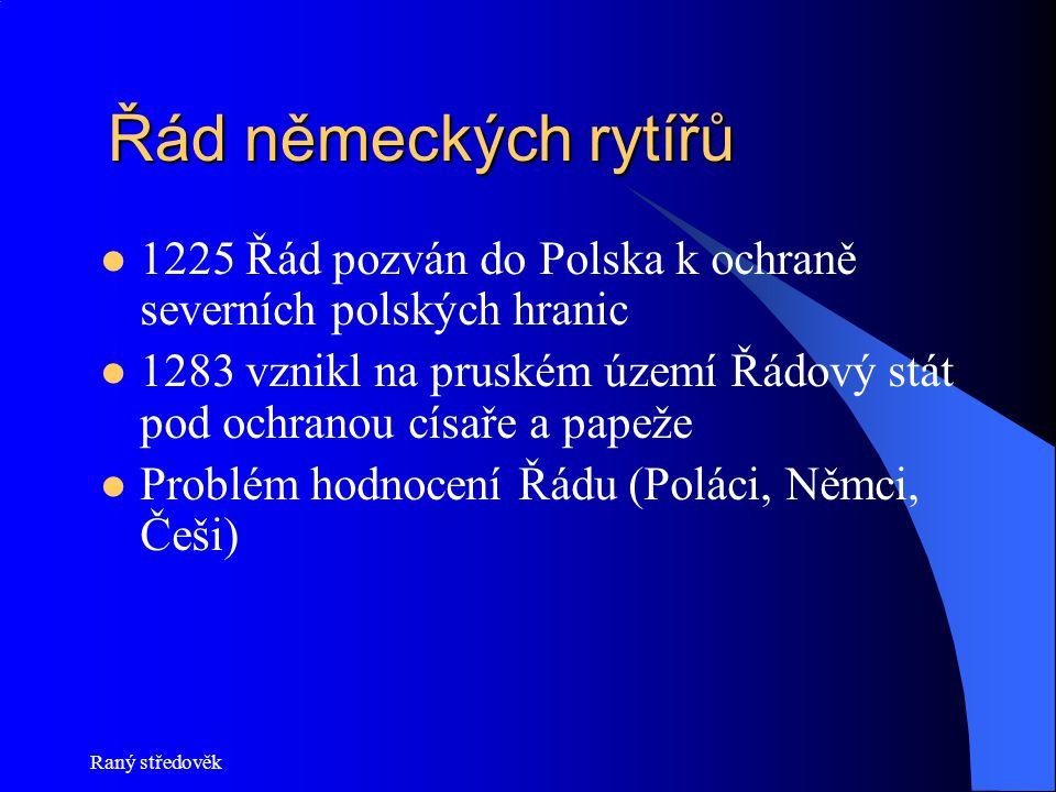 Řád německých rytířů 1225 Řád pozván do Polska k ochraně severních polských hranic.
