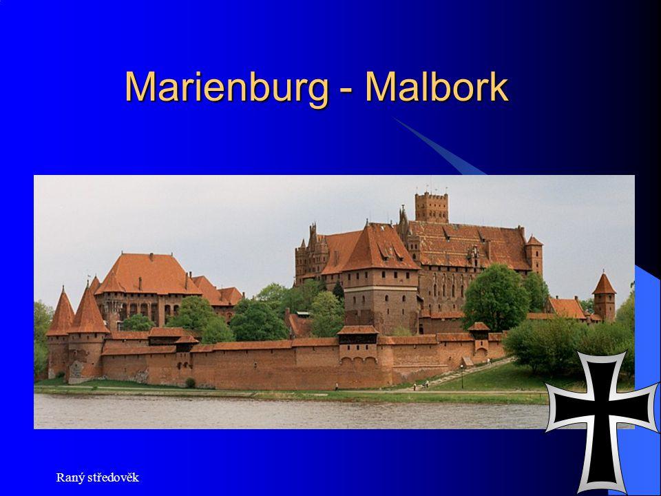 Marienburg - Malbork Raný středověk