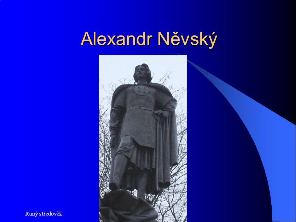 Alexandr Něvský Raný středověk