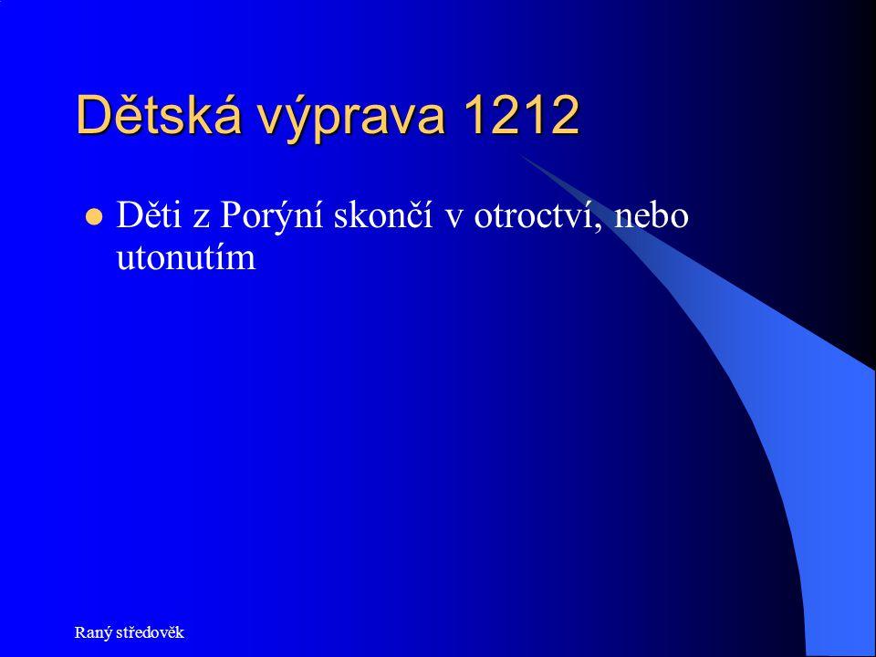 Dětská výprava 1212 Děti z Porýní skončí v otroctví, nebo utonutím