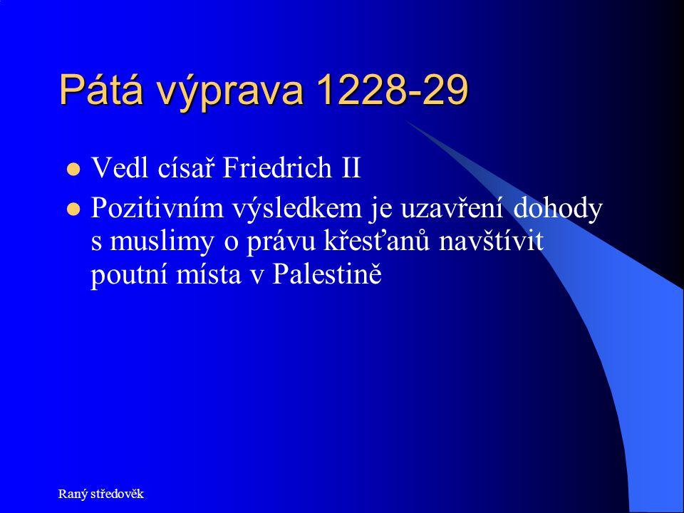 Pátá výprava 1228-29 Vedl císař Friedrich II