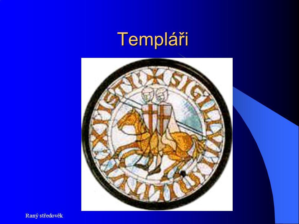 Templáři Raný středověk