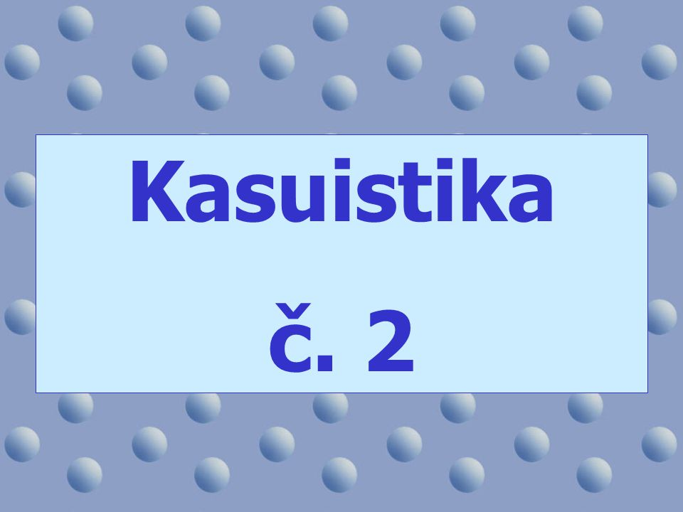 Kasuistika č. 2