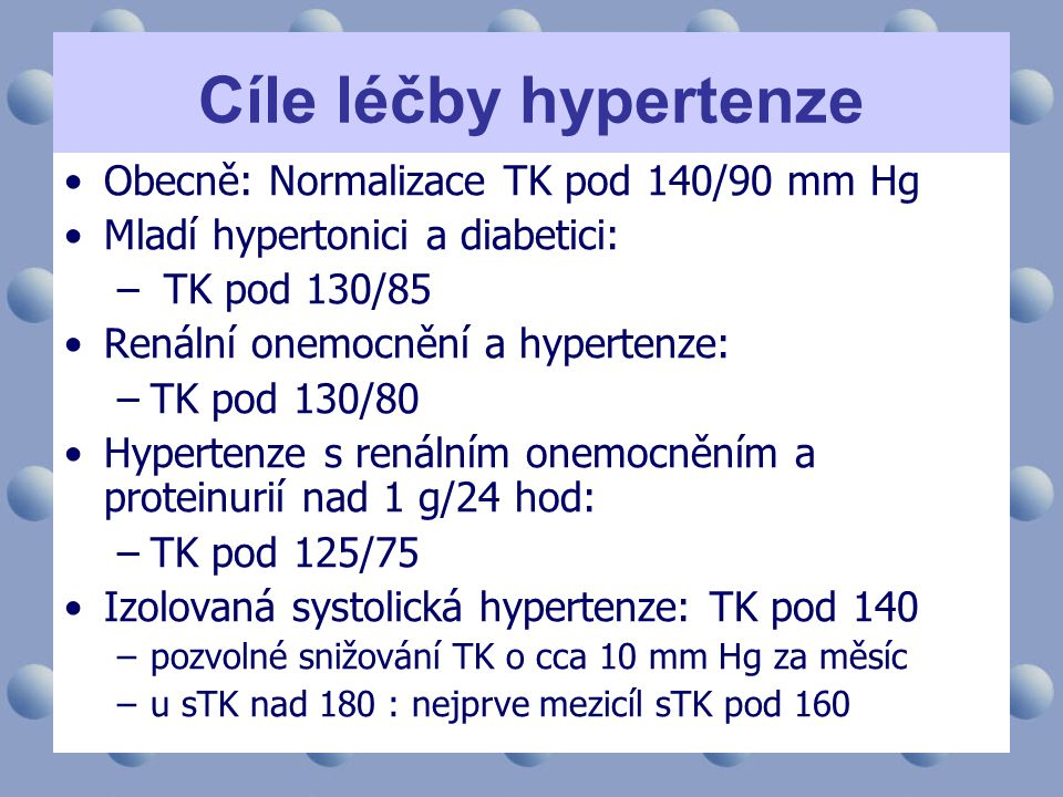 Cíle léčby hypertenze Obecně: Normalizace TK pod 140/90 mm Hg