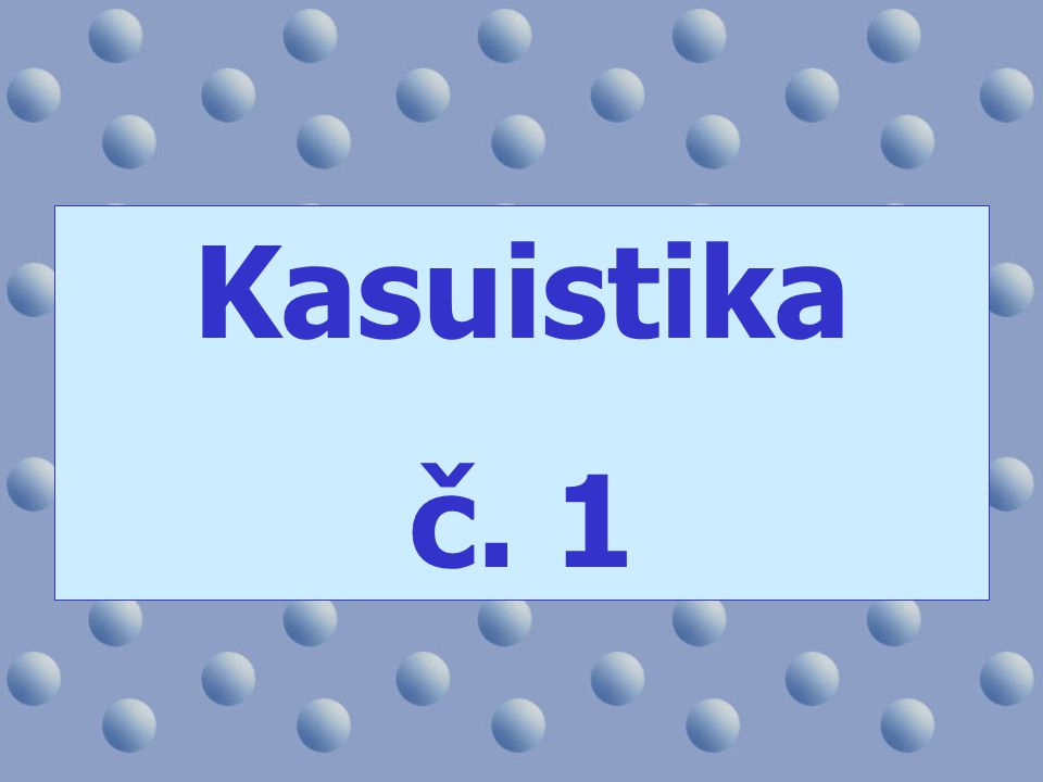 Kasuistika č. 1