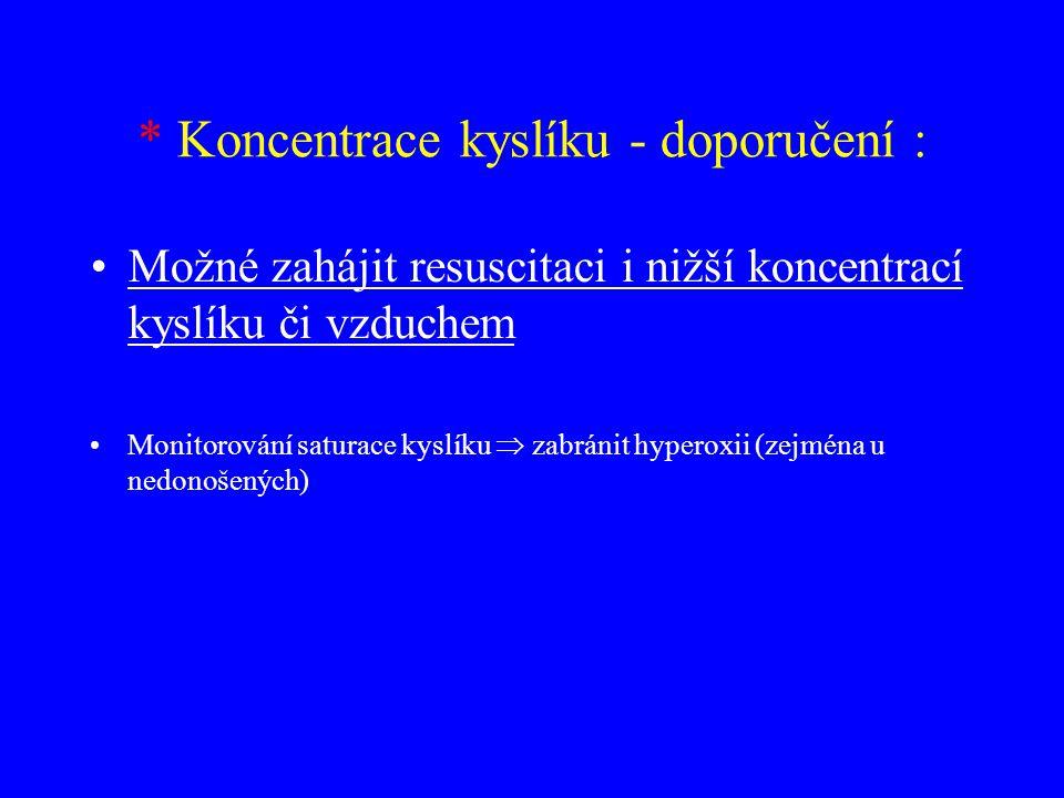 * Koncentrace kyslíku - doporučení :