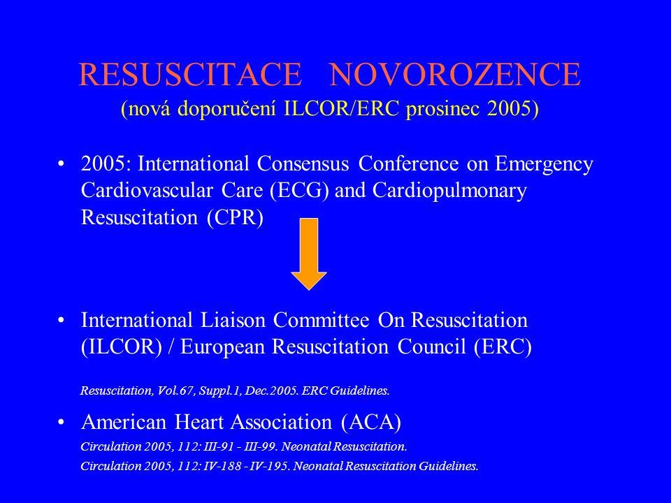 RESUSCITACE NOVOROZENCE (nová doporučení ILCOR/ERC prosinec 2005)