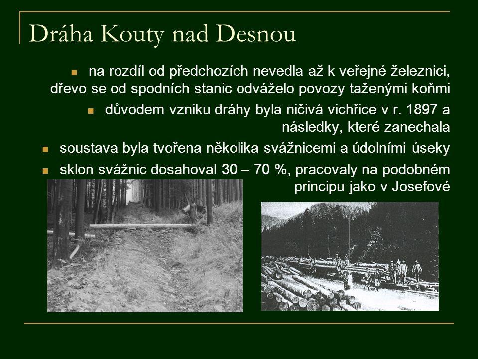 Dráha Kouty nad Desnou na rozdíl od předchozích nevedla až k veřejné železnici, dřevo se od spodních stanic odváželo povozy taženými koňmi.