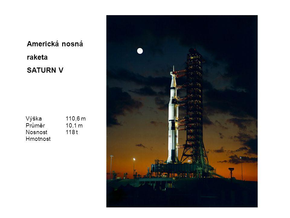 Americká nosná raketa SATURN V Výška 110,6 m Průměr 10,1 m