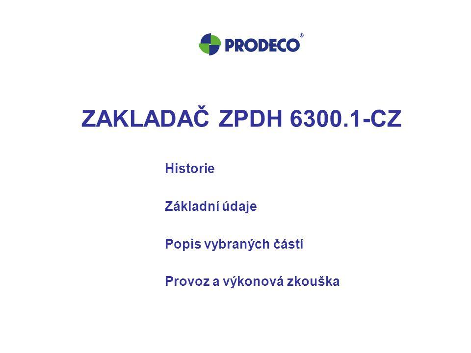 ZAKLADAČ ZPDH 6300.1-CZ Historie Základní údaje Popis vybraných částí