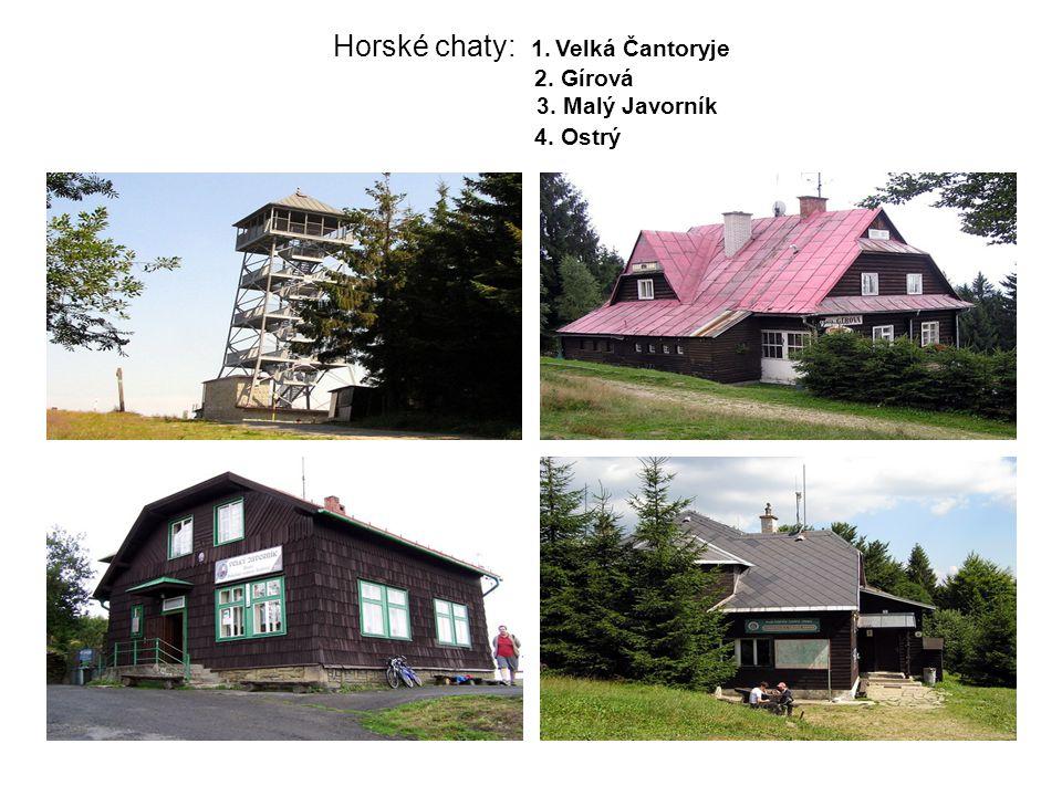 Horské chaty: 1. Velká Čantoryje 2. Gírová 3. Malý Javorník 4. Ostrý