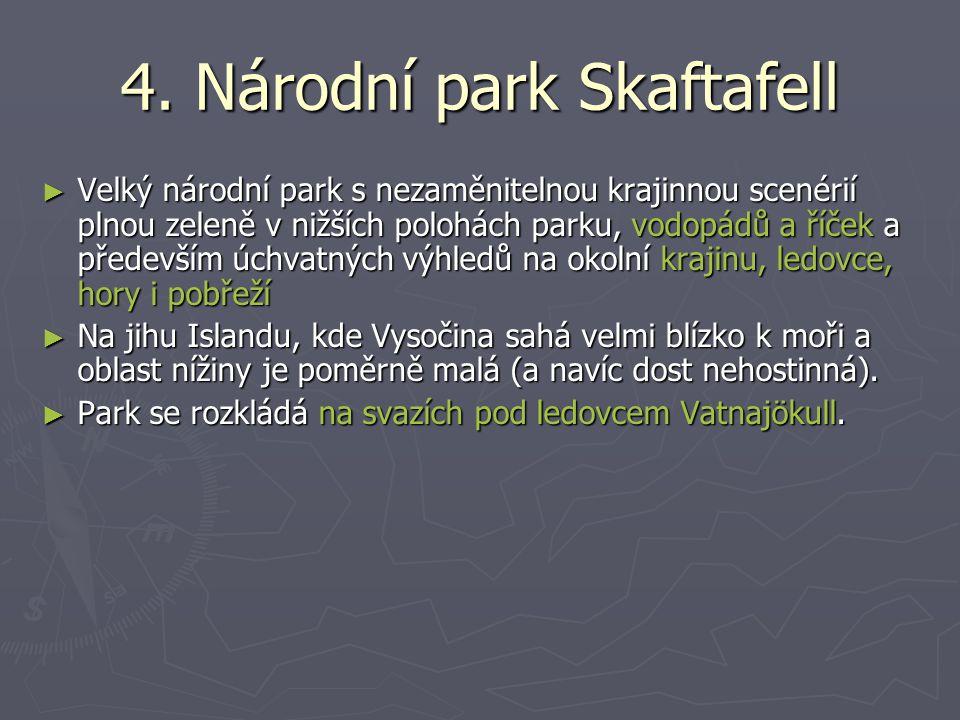 4. Národní park Skaftafell