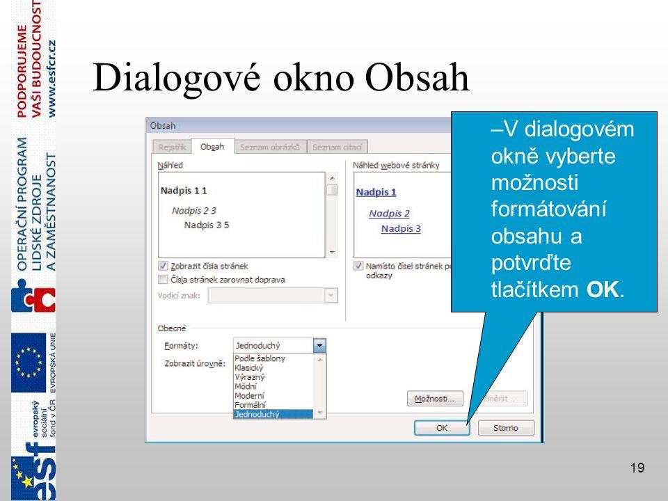 Dialogové okno Obsah V dialogovém okně vyberte možnosti formátování obsahu a potvrďte tlačítkem OK.