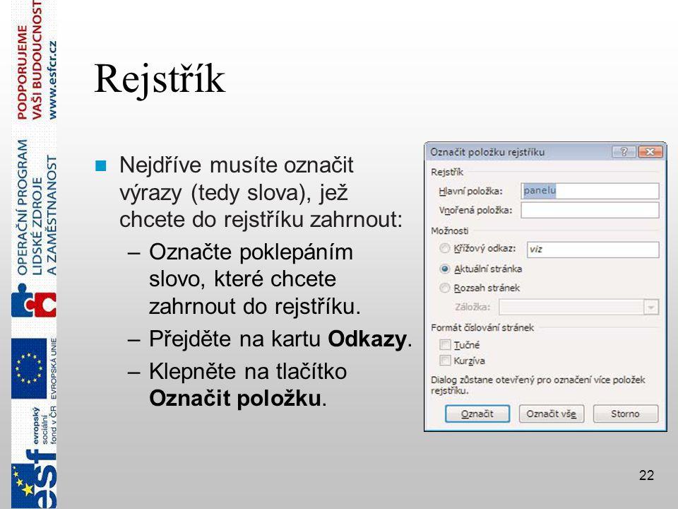 Rejstřík Nejdříve musíte označit výrazy (tedy slova), jež chcete do rejstříku zahrnout:
