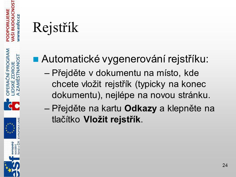 Rejstřík Automatické vygenerování rejstříku: