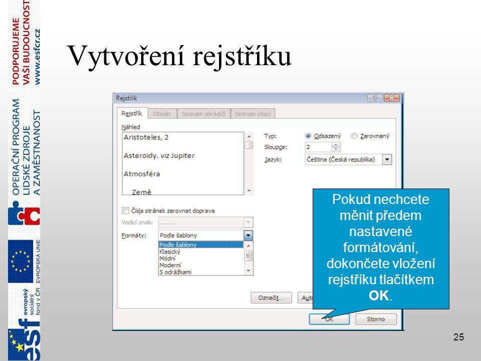 Vytvoření rejstříku Pokud nechcete měnit předem nastavené formátování, dokončete vložení rejstříku tlačítkem OK.