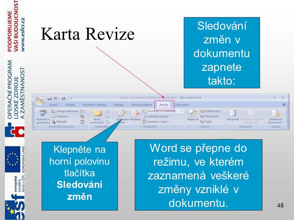 Karta Revize Sledování změn v dokumentu zapnete takto:
