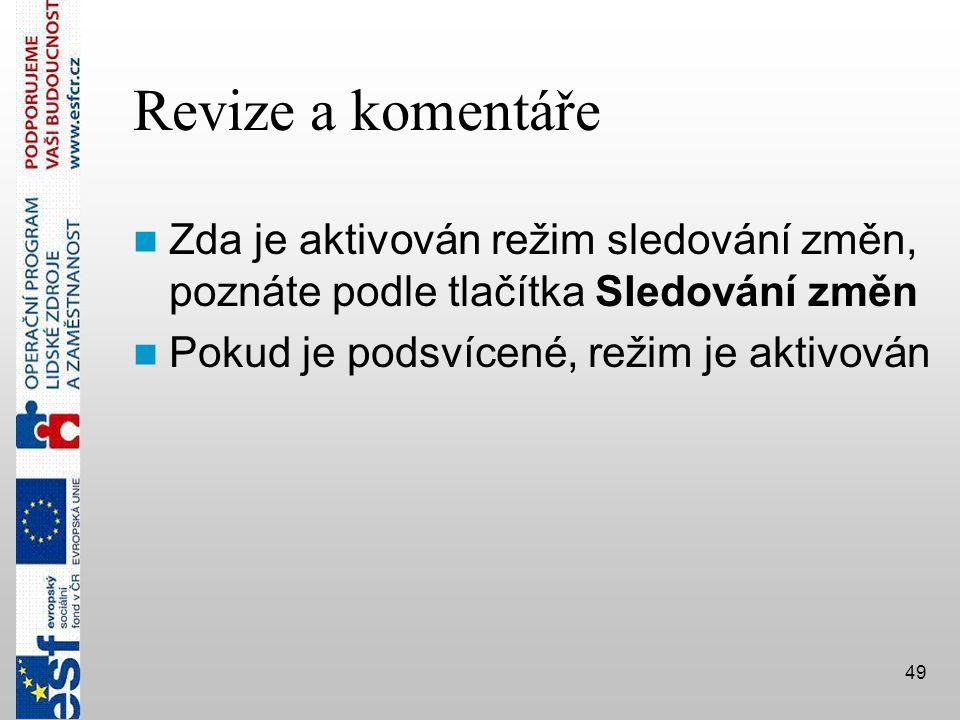 Revize a komentáře Zda je aktivován režim sledování změn, poznáte podle tlačítka Sledování změn.