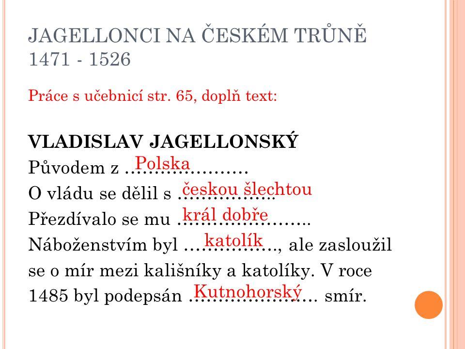 JAGELLONCI NA ČESKÉM TRŮNĚ 1471 - 1526