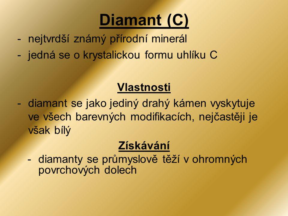 Diamant (C) nejtvrdší známý přírodní minerál