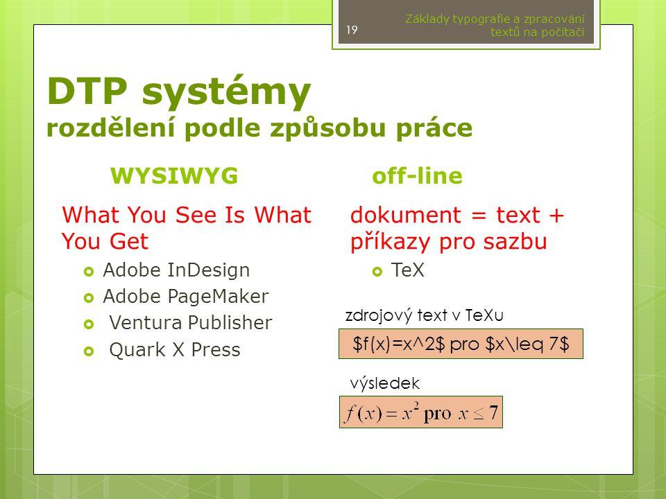 DTP systémy rozdělení podle způsobu práce