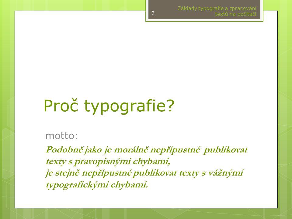 Proč typografie motto: