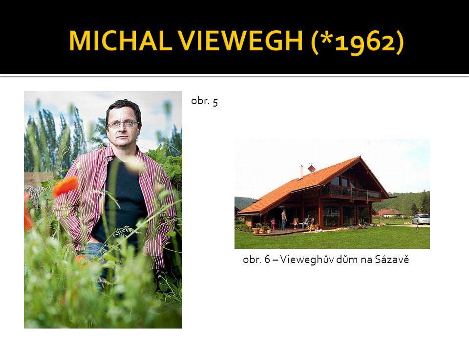 MICHAL VIEWEGH (*1962) obr. 5 obr. 6 – Vieweghův dům na Sázavě