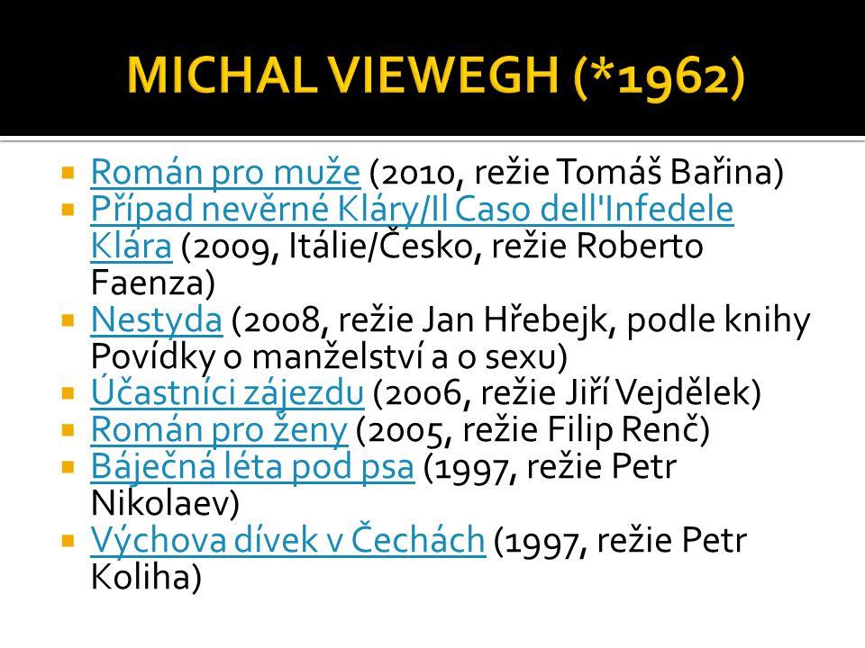MICHAL VIEWEGH (*1962) Román pro muže (2010, režie Tomáš Bařina)