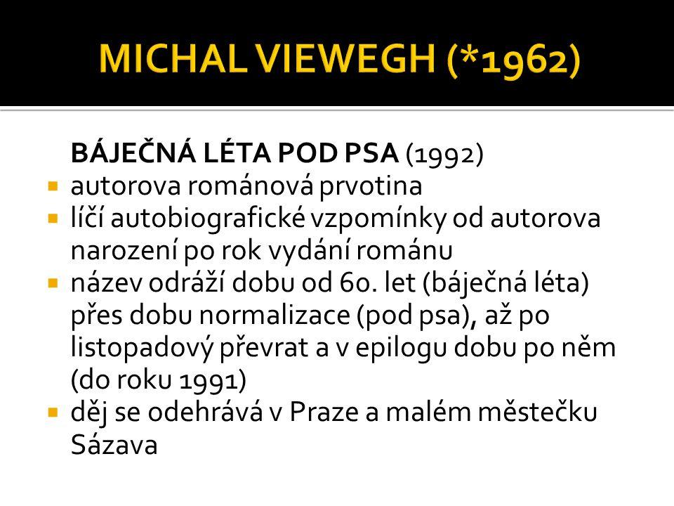 MICHAL VIEWEGH (*1962) BÁJEČNÁ LÉTA POD PSA (1992)