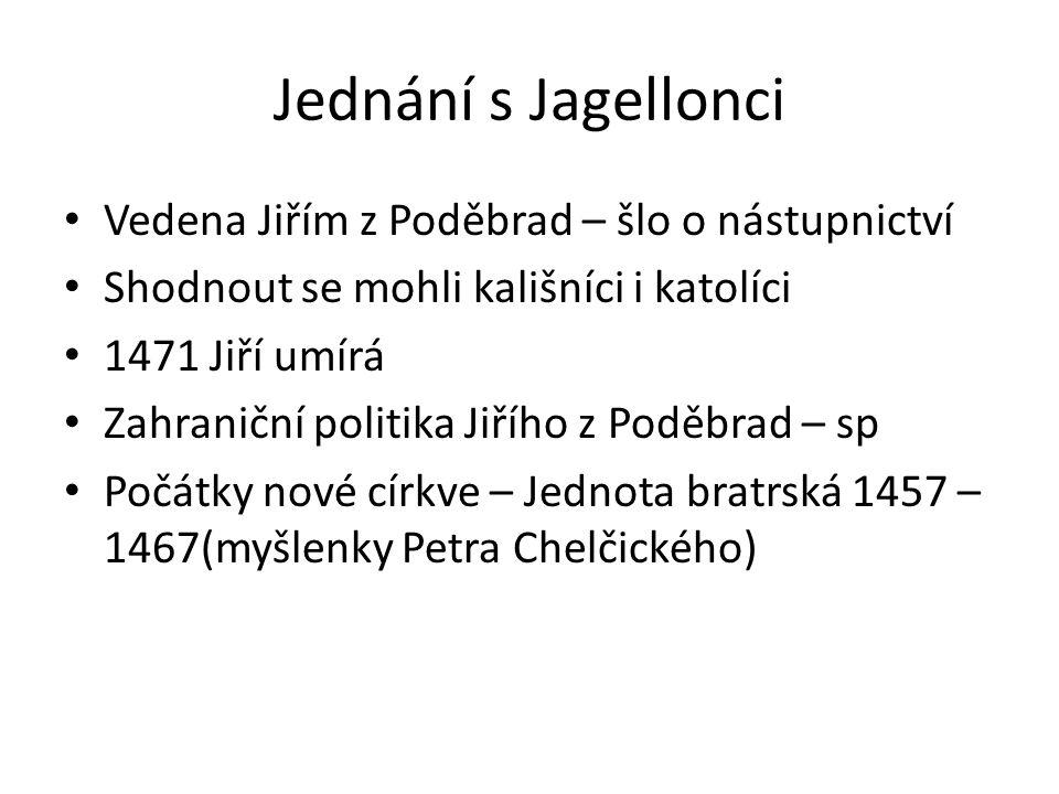 Jednání s Jagellonci Vedena Jiřím z Poděbrad – šlo o nástupnictví
