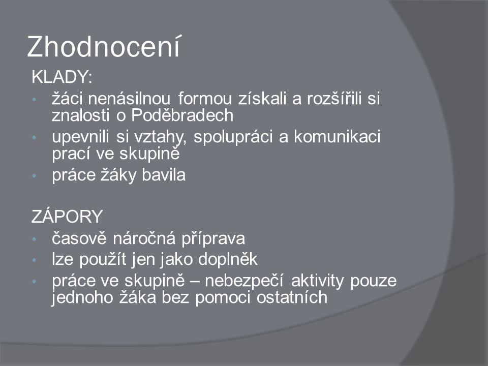 Zhodnocení KLADY: žáci nenásilnou formou získali a rozšířili si znalosti o Poděbradech.