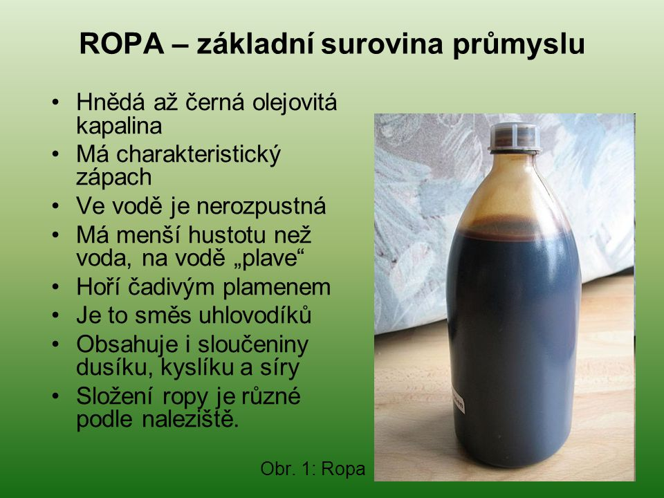 ROPA – základní surovina průmyslu