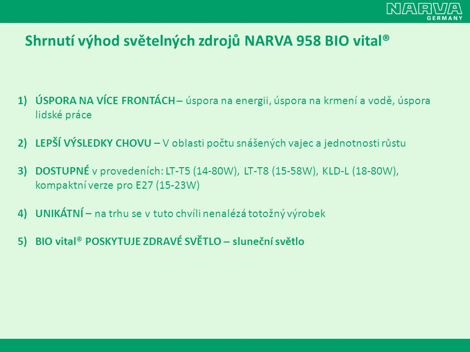 Shrnutí výhod světelných zdrojů NARVA 958 BIO vital®