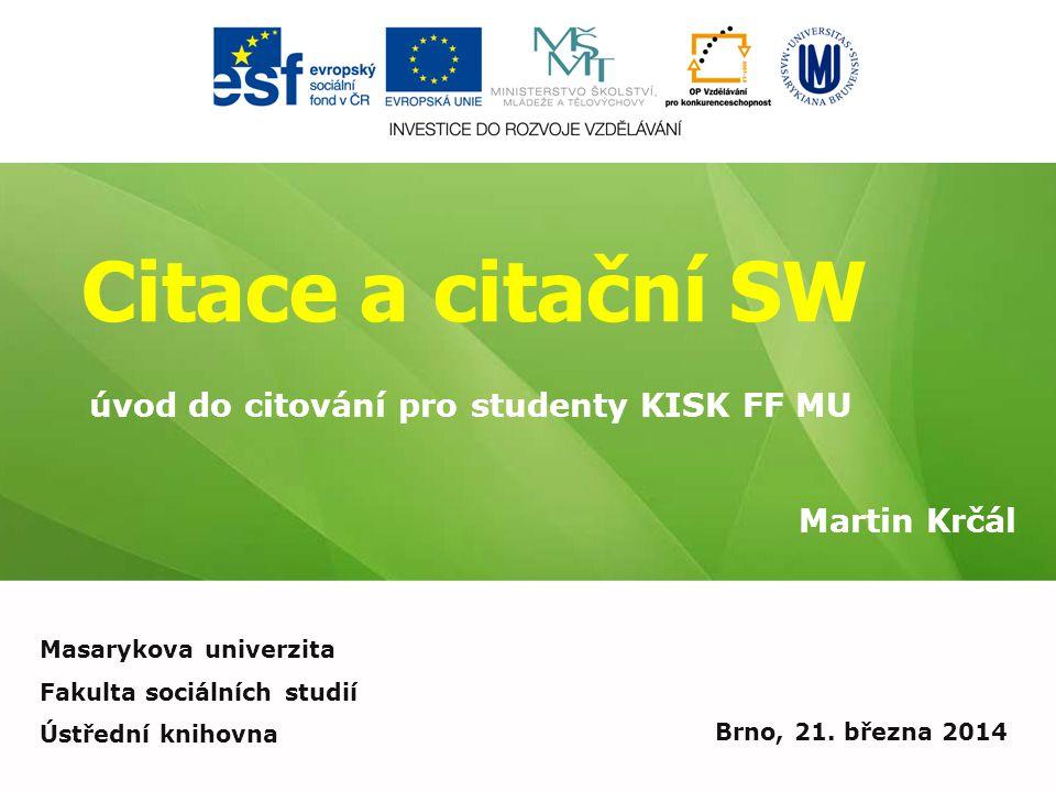 Citace a citační SW úvod do citování pro studenty KISK FF MU