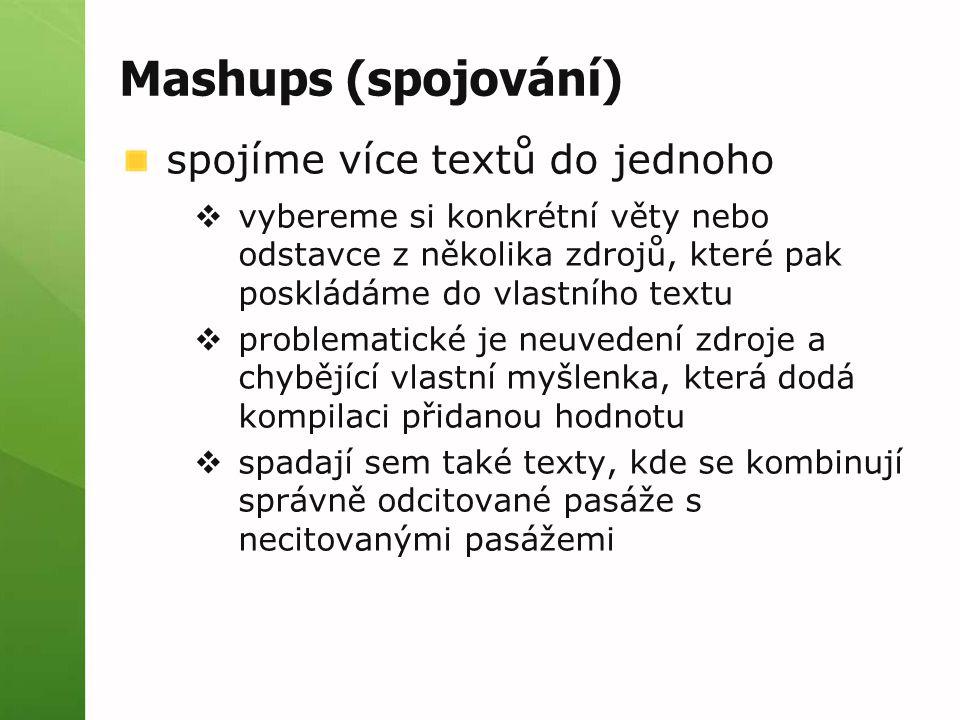 Mashups (spojování) spojíme více textů do jednoho