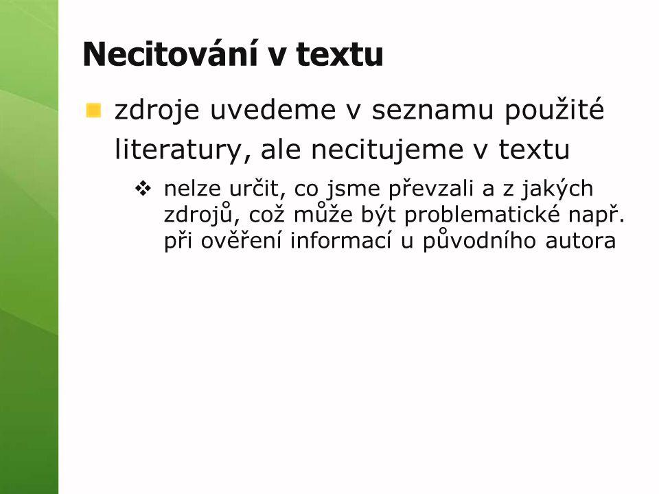Necitování v textu zdroje uvedeme v seznamu použité literatury, ale necitujeme v textu.