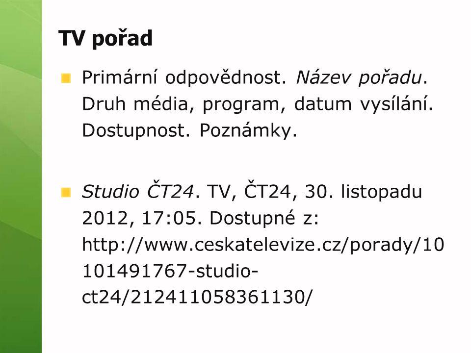 TV pořad Primární odpovědnost. Název pořadu. Druh média, program, datum vysílání. Dostupnost. Poznámky.