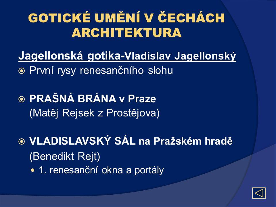 GOTICKÉ UMĚNÍ V ČECHÁCH ARCHITEKTURA