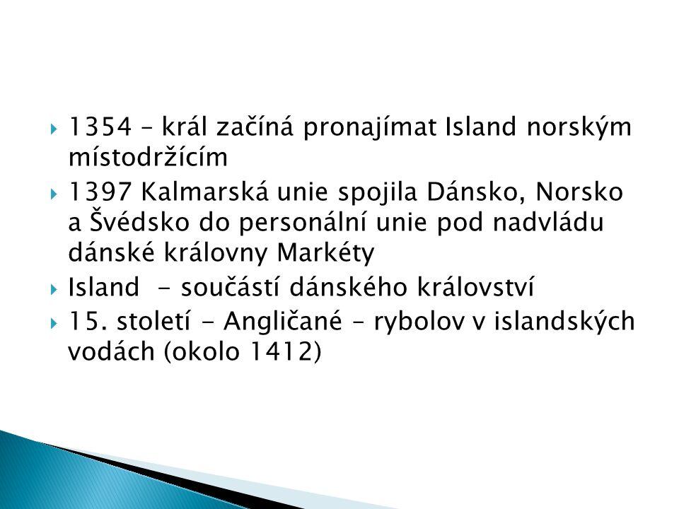 1354 – král začíná pronajímat Island norským místodržícím