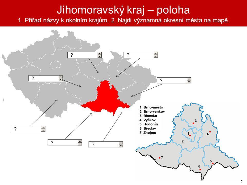 Jihomoravský kraj – poloha 1. Přiřaď názvy k okolním krajům. 2