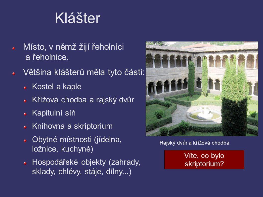 Klášter Místo, v němž žijí řeholníci a řeholnice.