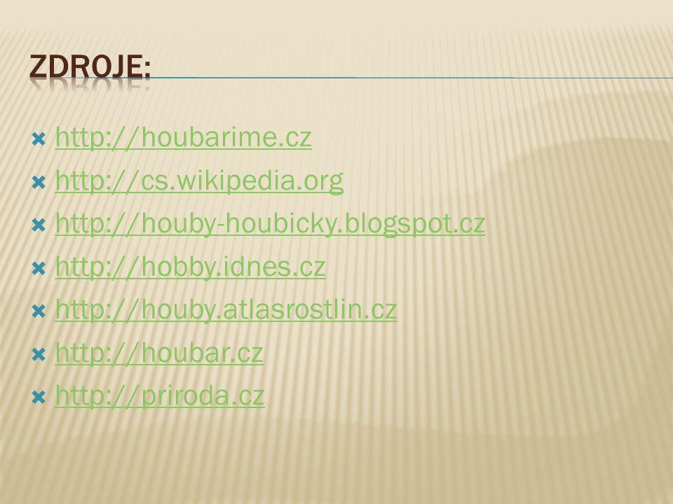 Zdroje: http://houbarime.cz http://cs.wikipedia.org
