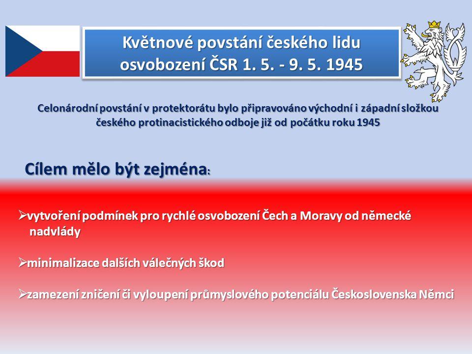 Květnové povstání českého lidu osvobození ČSR 1. 5. - 9. 5. 1945